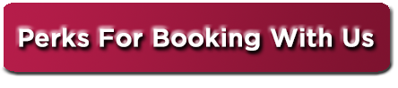 Perks For Booking With Us